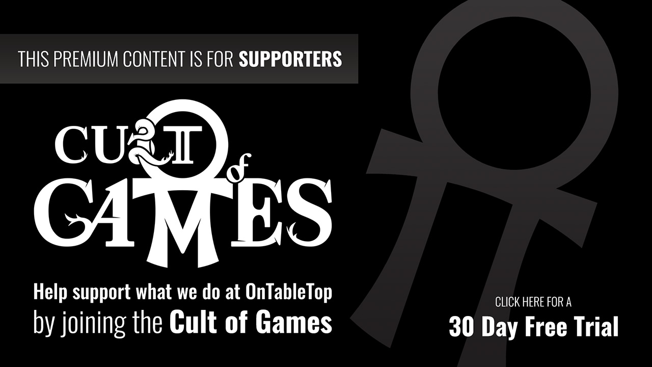 Help support what we do at OnTableTop by joining the Cult of Games - Click Here
